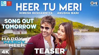 Heer Tu Meri Teaser - Happy Hardy And Heer | Himesh Reshammiya & Sonia Mann | Anusha Mani