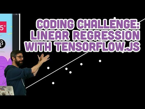 Coding Challenge #104: Linear Regression with TensorFlow.js