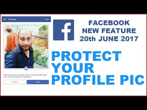 HOW TO PROTECT YOUR FACEBOOK PROFILE PICTURE | FACEBOOK ADDED NEW FEATURE 2017 | Facebook Trick 2017