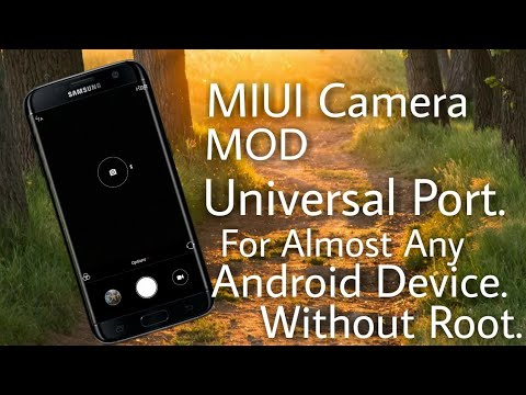 MIUI Camera MOD Universal Port for Almost Any Android Device Without Root..