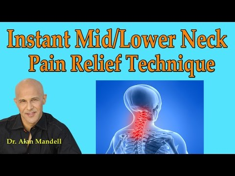Instant Mid/Lower Neck Pain Relief Technique - Dr Mandell