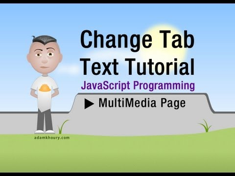 JavaScript Change Tab Text and Title On The Fly Tutorial