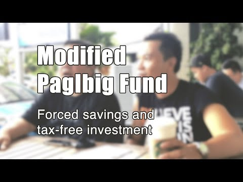 Modified PagIbig Fund: Forced savings and tax-free investment