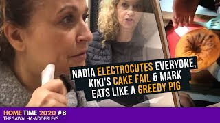 HOME TIME (2020) #8 NADIA ELECTROCUTES Everyone, Kiki's CAKE FAIL & MARK EATS Like a GREEDY PIG
