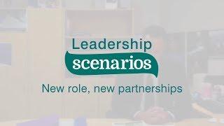 New role, new partnerships – Leadership Scenarios