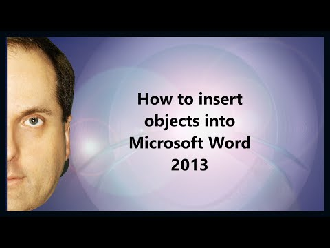 How to insert objects into Microsoft Word 2013