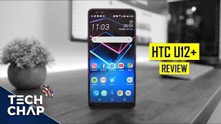 HTC U12+ Review - Better than a GALAXY S9? | The Tech Chap