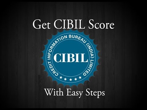 Easy Steps To Get Cibil Score