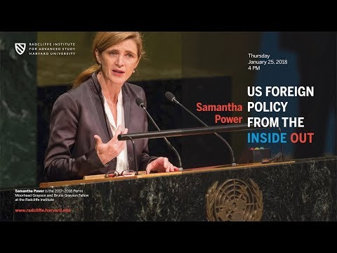 Samantha Power | US Foreign Policy from the Inside Out || Radcliffe Institute