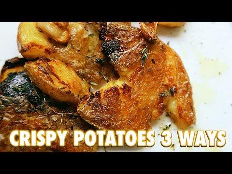 Crispy Roasted Potatoes 3 Ways