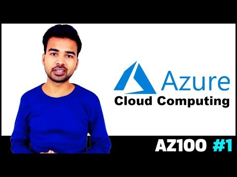 What is Microsoft Azure and its uses | Azure Cloud Services | Azure Certification AZ100 | #1