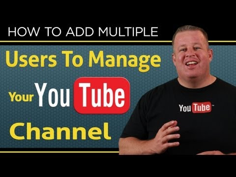 How To Add Multiple Users To Manage Your Youtube Channel