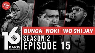 16 BARIS   Season 2   EP15   Bunga, NOKI & Wo Shi Jay