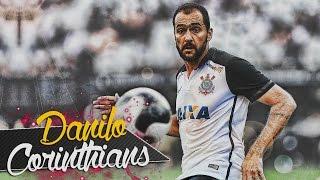 Danilo ● Magic Skills, Goals & Assists ● Sc Corinthians 2016 HD ● Homenagem