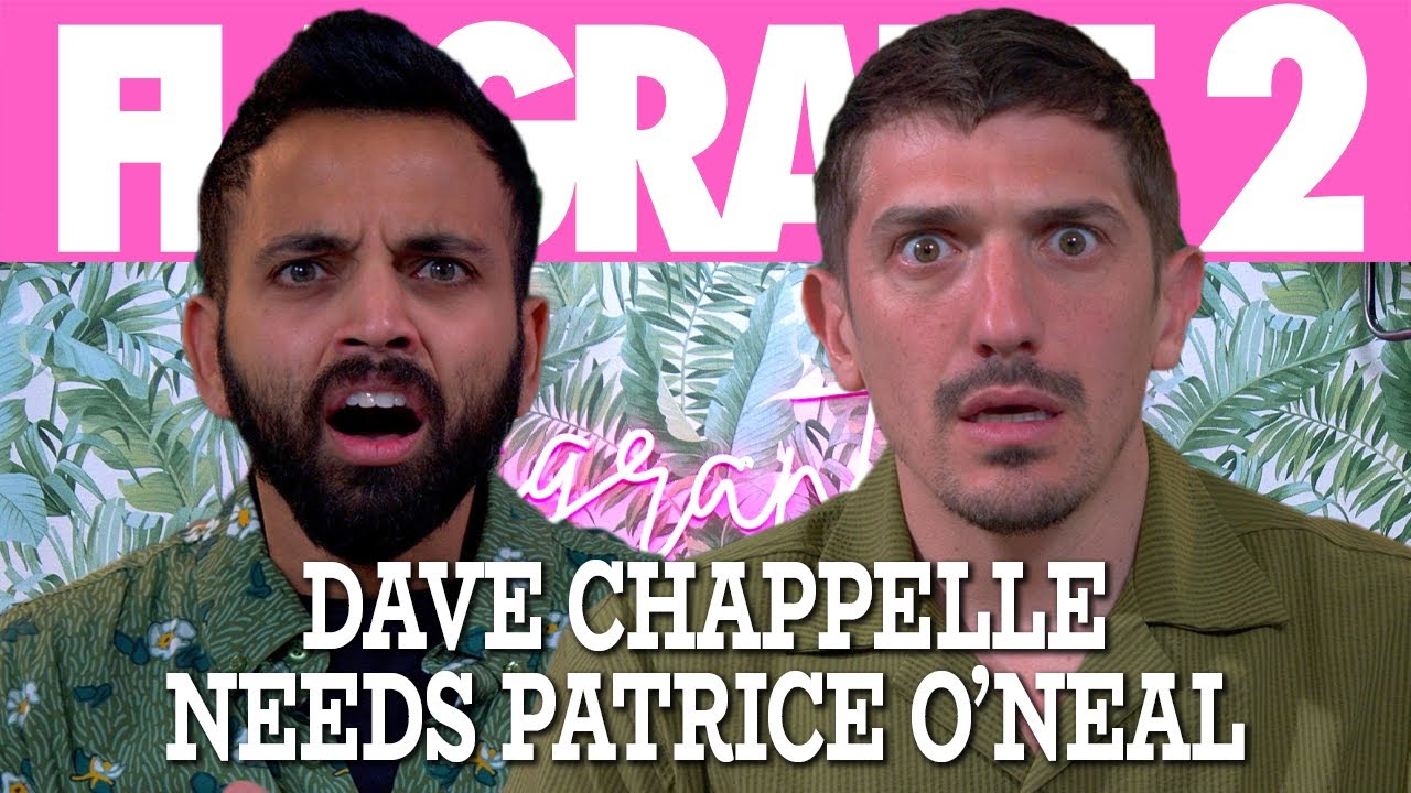 Dave Chappelle Needs Patrice O'Neal | Flagrant 2 with Andrew Schulz and Akaash Singh