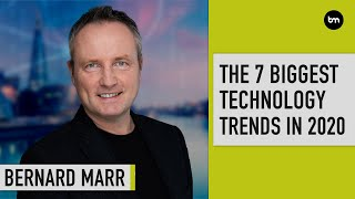 The 7 Biggest Technology Trends In 2020 Everyone Must Get Ready For Now