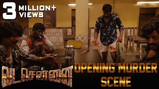 VADACHENNAI - Opening Murder Scene | Dhanush | Ameer | Andrea Jeremiah | Vetri Maaran