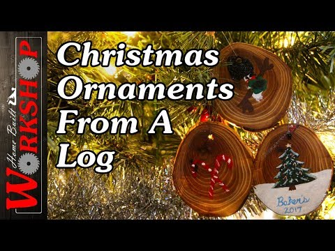 How to make Christmas Ornaments from a Log