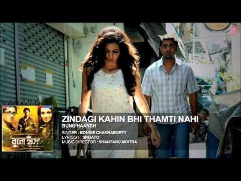 Zindagi Kahin Bhi Thamti Nahi Song | Bengali Film Buno Haansh 2014 | Dev, Srabanti & Tanushree