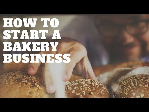 STARTING A BAKERY BUSINESS  - 5 Important Steps To Take Before Opening Up