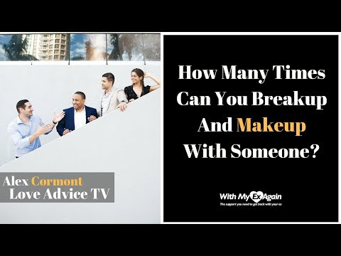 How Many Times Can You Breakup And Makeup With Someone?