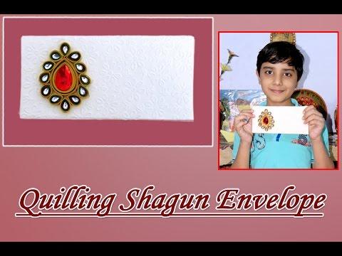 DIY : Art & Craft - Beautiful Paper Quilling Shagun Envelope (in Hindi) by 9 year old boy .