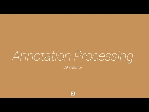 Android Tech Talk: Annotation Processing Boilerplate Destruction