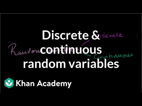 Discrete and continuous random variables | Probability and Statistics | Khan Academy
