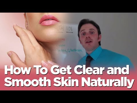 Clear Skin Tips | How To Get Clear and Smooth Skin Naturally | Dr. Justin Marchegiani