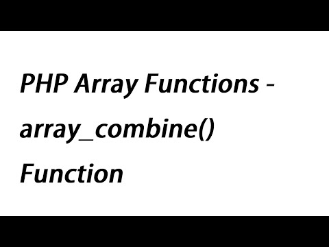 PHP Array Functions - array_combine() Function