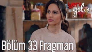 Download Yeni Gelin 33. Bölüm Fragman Video