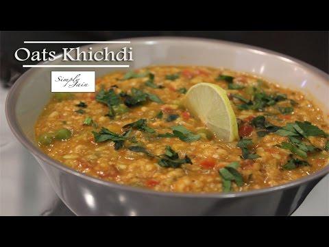 Oats Khichdi | How To Make Diet Oats Khichdi | Diet Recipe | Simply Jain