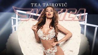 TEA TAIROVIC - SVETICA (OFFICIAL VIDEO) 4K