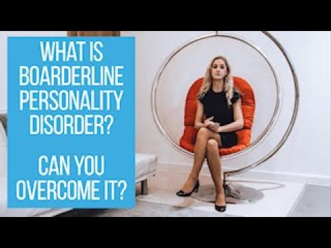 What is Borderline Personality Disorder (BPD)? Where does it come from and can you overcome it?