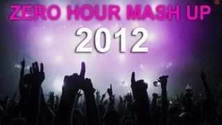 ZERO HOUR MASHUP 2012 FULL VIDEO SONG || Best Of Bollywood