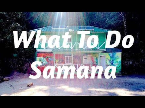 💃What To Do Samana | Dominican Republic Vacation🏃
