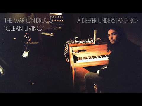 The War On Drugs - Clean Living [Official Audio]