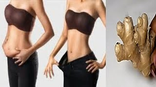 USE ONE ROOT OF GINGER REMOVE BELLY FAT IN A SINGLE NIGHT NO DIET NO EXERCISE