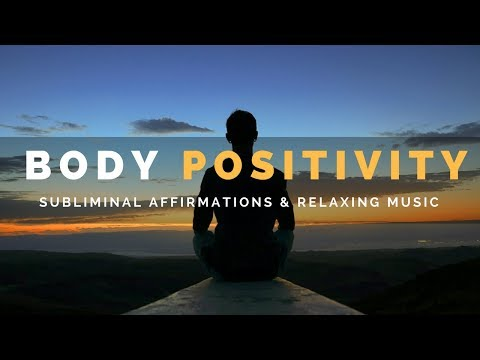 BODY POSITIVITY SUBLIMINAL | Have Confidence in Your  Appearance & Accept Yourself