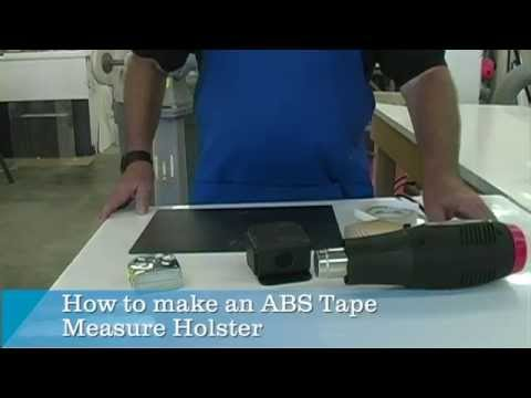 How to make an ABS Tape Measure Holster