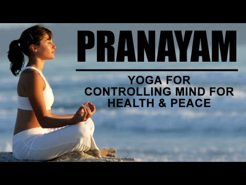 Understanding and Controlling Mind for Health and Peace | Meditation |  Yoga | Pranayam