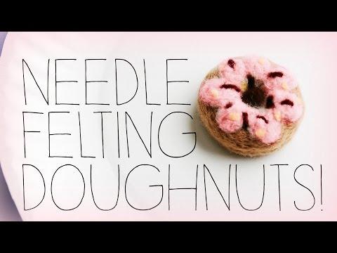NEEDLE FELTING Donuts / Doughnuts!
