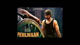 PEHLWAAN || Sudeep || Coming soon 2019