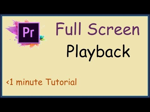 How to full screen playback in Adobe Premiere Pro