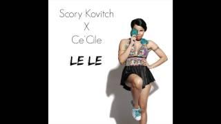 Scory Kovitch Ft. Ce'Cile - Le Le - (audio)