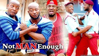 2017 Latest Nigerian Nollywood Movies - Not Man Enough 2
