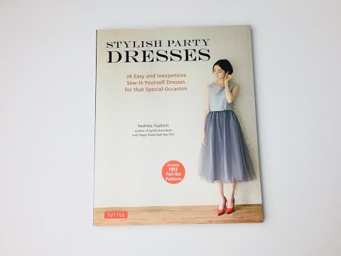 Japanese sewing book Review # Stylish Party Dresses: by Yoshiko Tsukiori