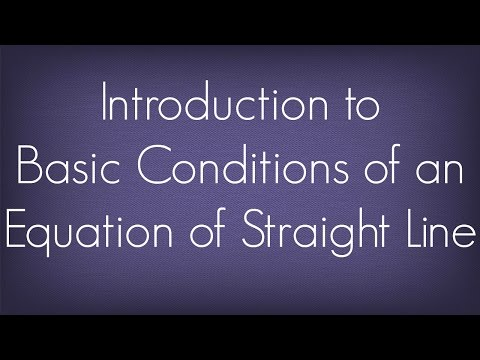Introduction To Basic Conditions Of Equation Of Straight Line l Straight Lines l Maths Geometry