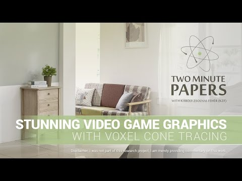 Stunning Video Game Graphics With Voxel Cone Tracing (VXGI) | Two Minute Papers #117