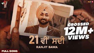 21 Vi Sdi (Full Video)   Ranjit Bawa   M.Vee   Lovely Noor   Latest Punjabi Songs 2021